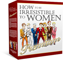 How to Be Irresistible to Women Premium Course